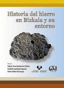 Portada del libro 'Historia del Hierro en Bizkaia y su entorno'.